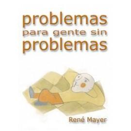 PROBLEMAS PARA GENTE SIN PROBLEMAS