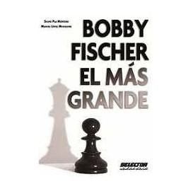 Bobby Fischer, el más grande
