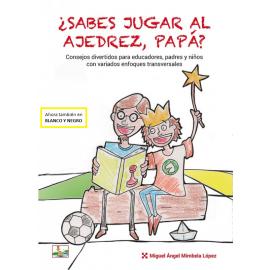 ¿SABES JUGAR AL AJEDREZ, PAPÁ? (ByN)