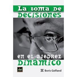 LA TOMA DE DECISIONES EN EL AJEDREZ DINÁMICO