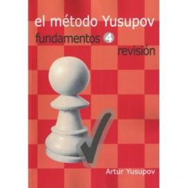 El Método Yusupov. Fundamentos 4. Revisión