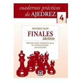 CUADERNOS PRÁCTICOS DE AJEDREZ (4) FINALES TÁCTICOS