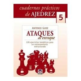 CUADERNOS PRÁCTICOS DE AJEDREZ (5) ATAQUES DE ENROQUE