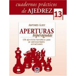 CUADERNOS PRÁCTICOS DE AJEDREZ (13)Aperturas hiperagudas