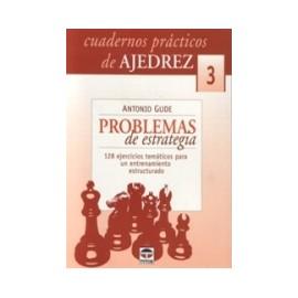 CUADERNOS PRÁCTICOS DE AJEDREZ (3) PROBLEMAS DE ESTRATEGIA