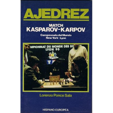 MATCH KASPAROV VS  KARPOV - Editorial Chessy