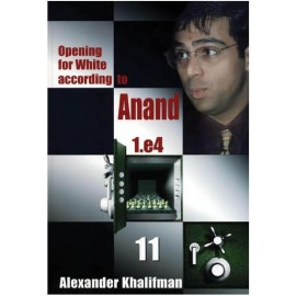 OPENING FOR WHITE ACCORDING TO ANAND 1.E4 - BOOK 11