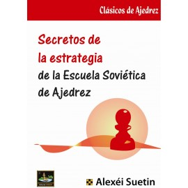 Secretos de la estrategia de la Escuela Soviética del Ajedrez