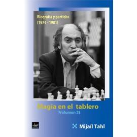 MAGIA EN EL TABLERO Vol. 3 Biografía y partidas (1974-1981)