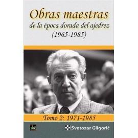OBRAS MAESTRAS DE LA ÉPOCA DORADA DEL AJEDREZ (1965-1985) Tomo 2: 1971-85