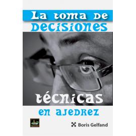 LA TOMA DE DECISIONES TÉCNICAS EN AJEDREZ