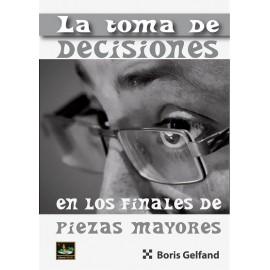 LA TOMA DE DECISIONES EN LOS FINALES DE PIEZAS MAYORESZ
