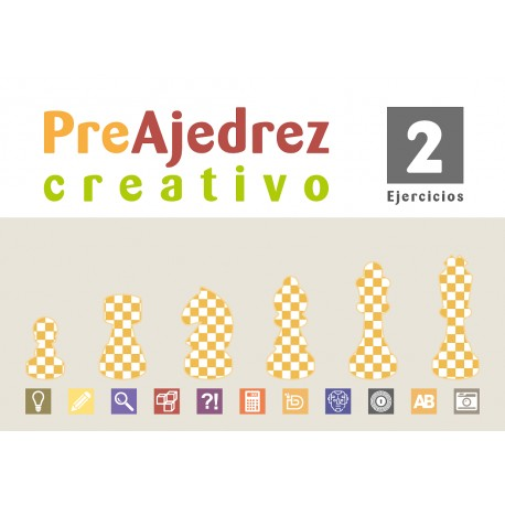 Preajedrez creativo 2 (Nueva edición con más contenidos y Ejercicios)