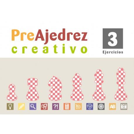 Preajedrez creativo 3 (Nueva edición con más contenidos y Ejercicios)