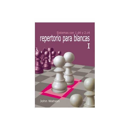 Sistemas con 1.d4 y 2.c4 repertorio para blancas I