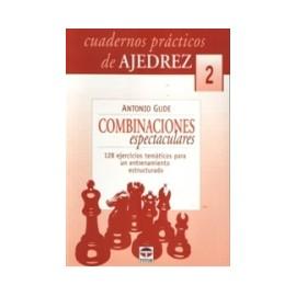 CUADERNOS PRACTICOS DE AJEDREZ (2)COMBINACIONES ESPECTACULARES
