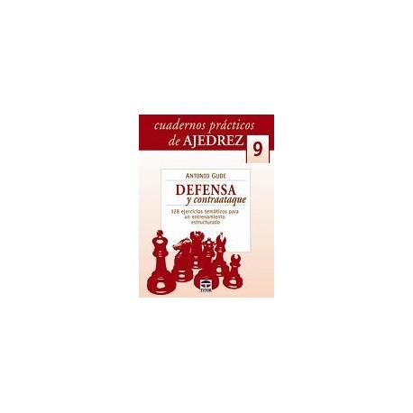 CUADERNOS PRÁCTICOS DE AJEDREZ (9)Defensa y Contraataque