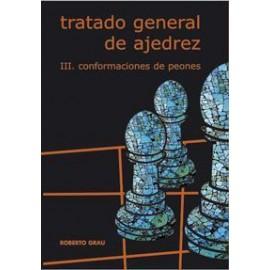 TRATADO GENERAL DE AJEDREZ Tomo III: Conformaciones de Peones