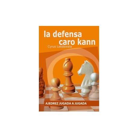 Ajedrez jugada a jugada LA DEFENSA CARO KANN
