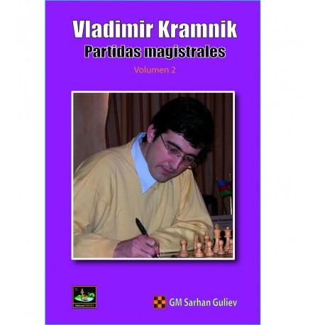 Vladimir Kramnik. Partidas magistrales. Volumen 2