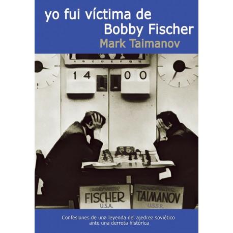 Yo fui víctima de Bobby Fischer