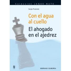CON EL AGUA AL CUELLO. El ahogado en el ajedrez